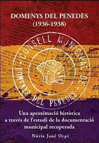 Domenys del Penedès (1936-1938)