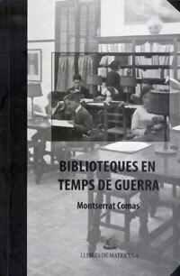 Biblioteques en temps de guerra. El front cultural de la reraguarda. El Penedès (1936-1939)