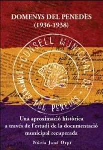 Domenys del Penedès (1936-1938). Una aproximació històrica a través de l'estudi de la documentació municipal recuperada