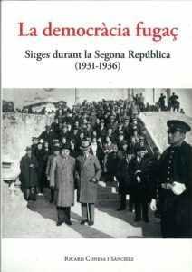 La democràcia fugaç. Sitges durant la Segona República (1931-1936)