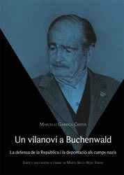 Un vilanoví a Buchenwald. La defensa de la República i la Deportació als camps nazis