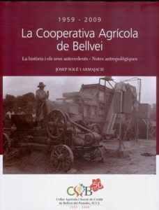 La Cooperativa Agrícola de Bellvei (1959-2009). La historia i els seus antecedents. Notes antropològiques