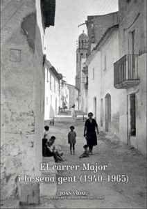El Carrer Major i la seva gent (1940-1965)