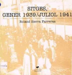 Sitges. Gener 1939 – Juliol 1941