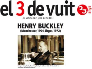 Henry Buckley (Manchester,1904-Sitges,1972). Fotògraf ocasional i mestre del periodisme al bàndol republicà durant la Guerra Civil.